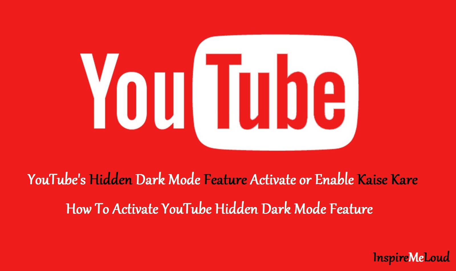 YouTube's Hidden Dark Mode Feature Activate or Enable Kaise Kare