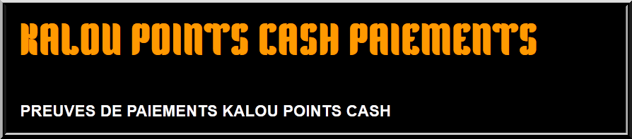 KALOU POINTS CASH PAIEMENTS