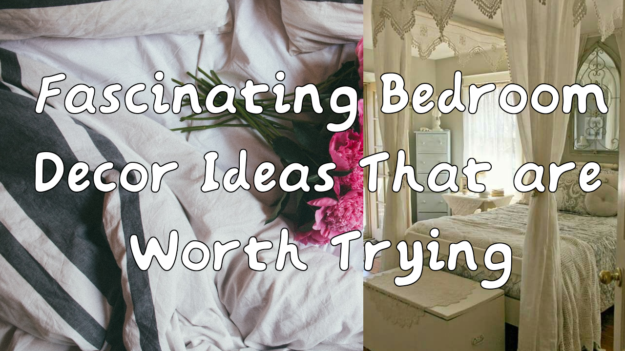 Fascinating Bedroom Decor Ideas That are Worth Trying