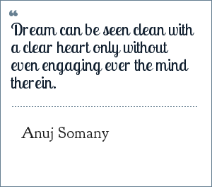 Dream Quotes By Anuj Somany