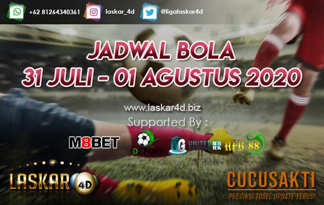 JADWAL BOLA JITU TANGGAL 31 JULI – 01 AGUSTUS 2020