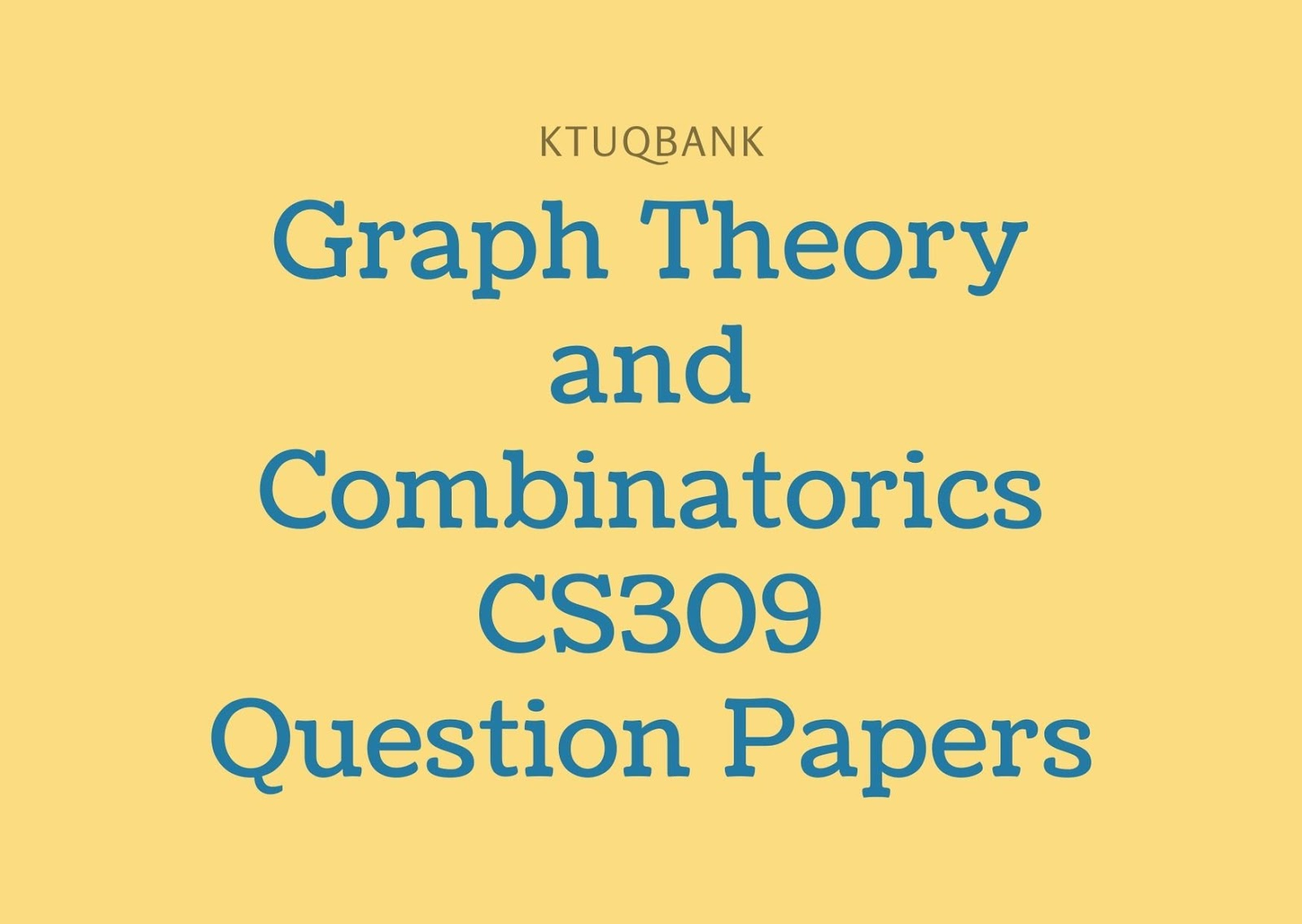 Graph Theory and Combinatorics | CS309 | Question Papers (2015 batch)