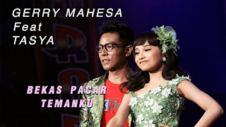 Lirik Lagu Bekas Pacar Temanku - Gerry Mahesa Feat Tasya