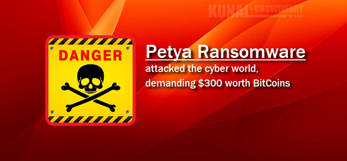 A massive cyber attack named 'Petya' is spreading across the world (www.kunal-chowdhury.com)