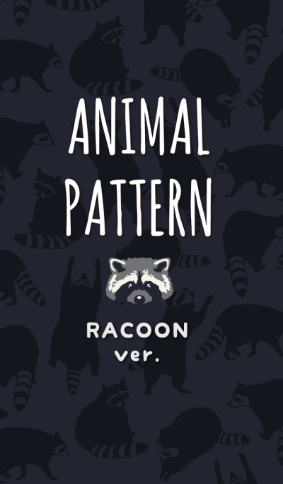 RACCOON ver.-ANIMAL PATTERN