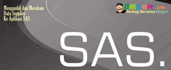 2 Cara Cepat Mengambil dan Merekam Data Supplier Ke Aplikasi SAS