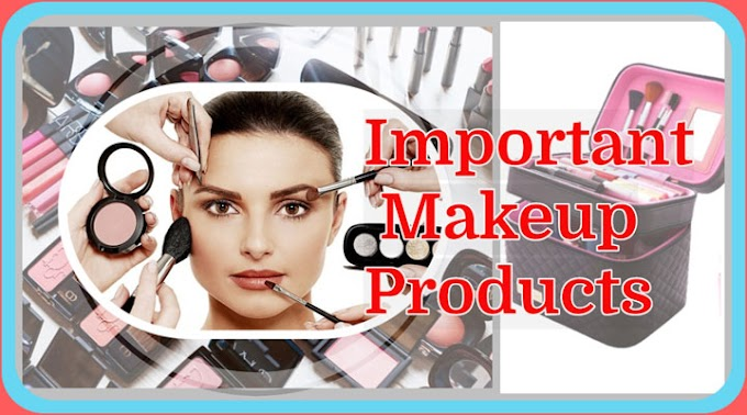 Important Makeup Products In Your Makeup Kit