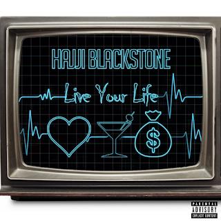 """Hajji Blackstone - """"Live Your Life"""""""