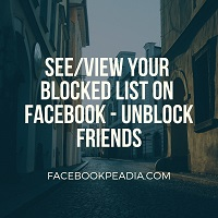 See/View Your Blocked List On Facebook - Unblock Friends