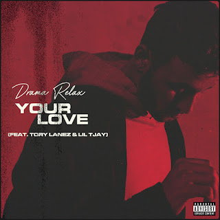 Drama Relax - Your Love (feat. Tory Lanez & Lil Tjay) - Single [iTunes Plus AAC M4A]