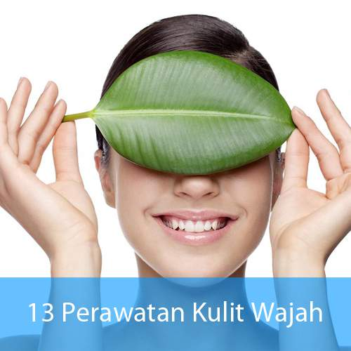 [CARA ALAMI] 13 Perawatan Kulit Wajah yang Wajib Diketahui