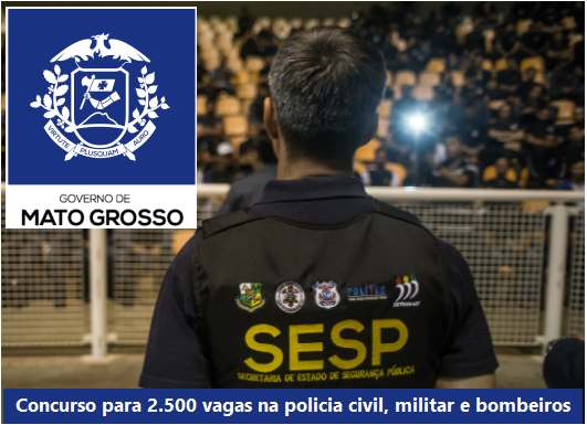 Sesp-MT anuncia concurso para 2.500 vagas em Mato Grosso