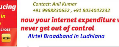 Airtel broadband is in Ludhiana, try the exciting data plans now