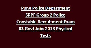 Pune Police Department SRPF Group 2 Police Constable Recruitment Exam 83 Govt Jobs Notification 2018 Physical Tests