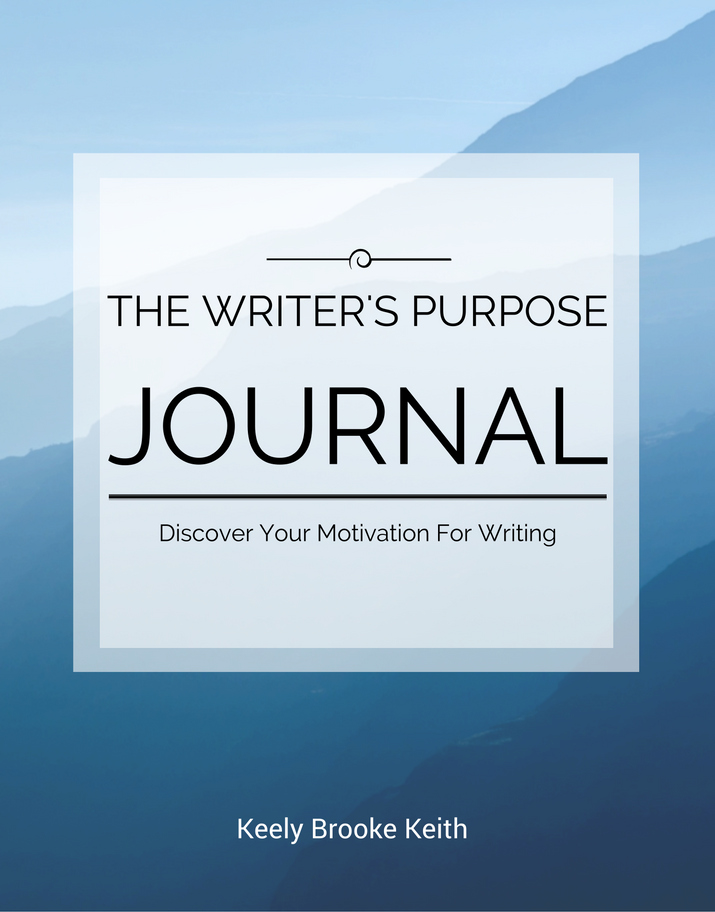 The Writer's Purpose Journal: Discover Your Motivation For Writing