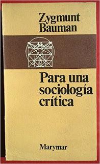 """""""Para una sociología crítica"""" - Z. Bauman"""