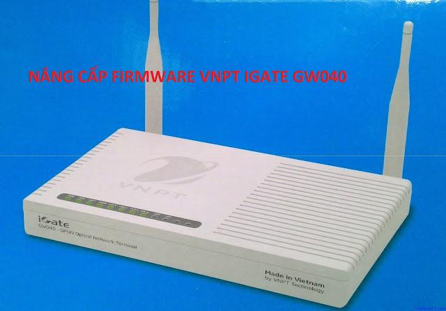 [Thủ Thuật] Cập Nhật FirmWare IGate GW040 G6.16A.02RTM để Tối ưu Chất Lượng Wifi (Update 10/09/2016)