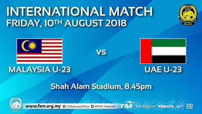 Live Streaming Malaysia vs UAE B-23 Friendly Match 10 Ogos 2018