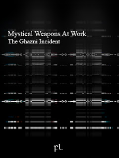 Mystical Weapons At Work: The Ghazni Incident Cover