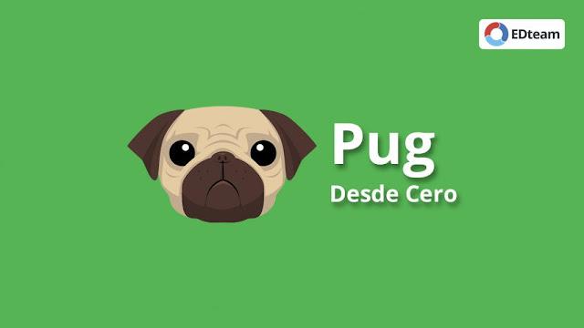 Pug Desde Cero (EDteam) MEGA