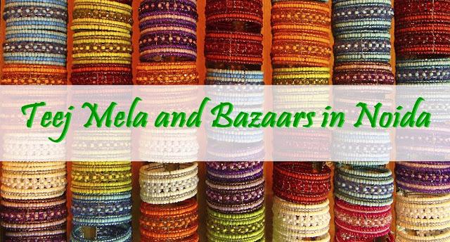Noida Diary: teej Melas and Bazaara in Noida