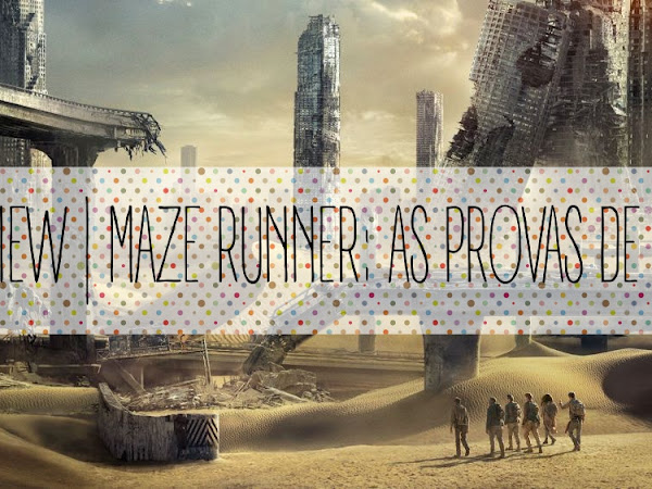| Review | Maze Runner: Provas de Fogo de James Dashner