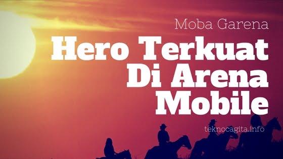 Hero terbaik di arena mobile