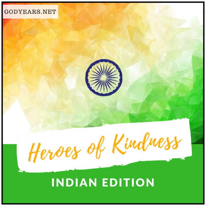 A list of Indian Heroes of Kindness who will restore your faith in humanity.