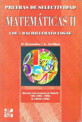 Pruebas de selectividad: Matemáticas II – Pedro Granados García de Tomás y Antonio Arribas de Costa