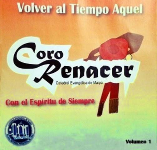 Coro Renacer-Vol 1-Volver Al Tiempo Aquel-