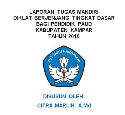 Geveducation:  Contoh Laporan Tugas Mandiri Diklat Berjenjang Tingkat Dasar Bagi Pendidik dan Tenaga Kependidikan PAUD  2018/2019