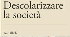 Ivan Illich – Descolarizzare la società