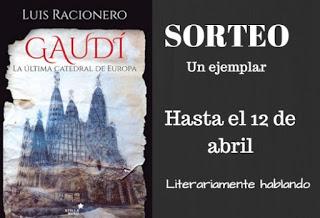 http://www.literariamente-hablando.com/2016/03/sorteo-gaudi-la-ultima-catedral-de.html