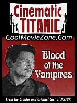Cinematic Titanic: Blood of the Vampires (2009)