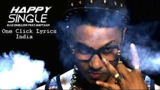 Happy Single - B.I.G. Dhillon and Raftaar