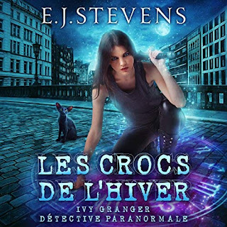 Les Crocs De L'hiver French Ivy Granger Psychic Detective Award Winning Urban Fantasy Audiobook by E.J. Stevens