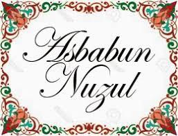 Pengertian Asbabun Nuzul dan Fungsinya