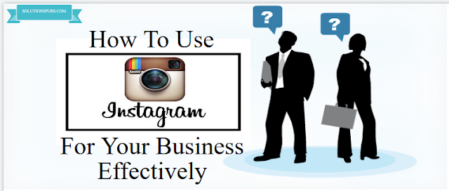 How-to-Use-Instagram-for-Your-Business-Effectively