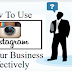 How to Use Instagram for Your Business Effectively
