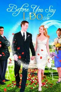 Watch Before You Say 'I Do' Online Free in HD