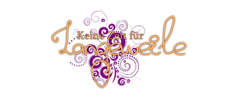 http://keinezeitfuerlangeweile.blogspot.de/
