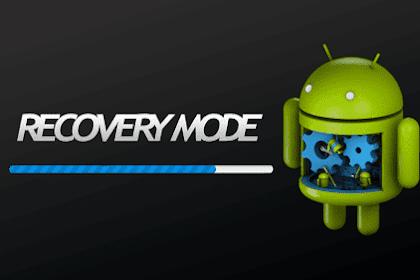 Cara Masuk Mode Recovery Semua Android Lengkap