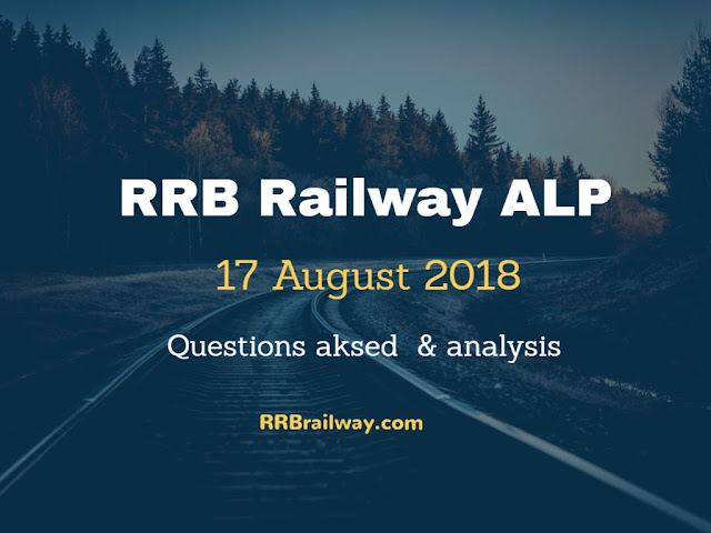 Railway RRB ALP 17 August 2018 Analysis and Question Asked in Exam Download (All Shifts)