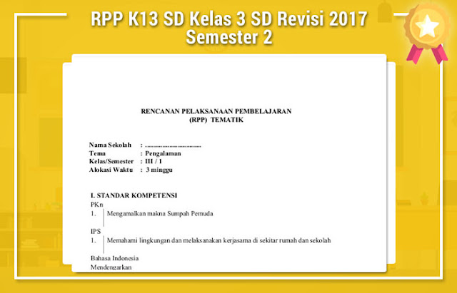 Rpp K13 Sd Kelas 3 Sd Revisi 2017 Semester 2 Revisi Baru
