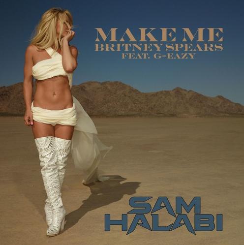 Britney Spears Feat. G-Eazy - Make Me (Sam Halabi Remix)