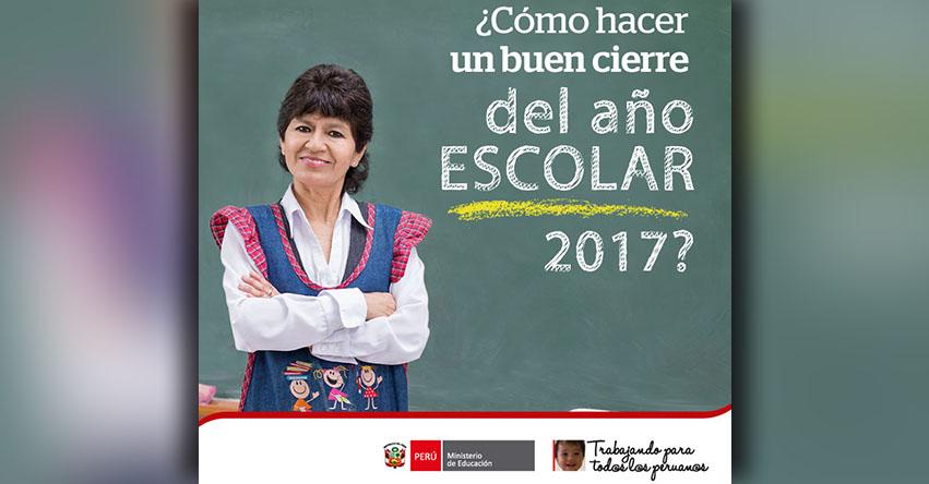 MINEDU: Conoce las orientaciones para la finalización del año escolar 2017 (R. M. Nº 585-2017-MINEDU) www.minedu.gob.pe