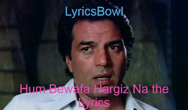 Hum Bewafa Hargiz Na The Lyrics - Kishore Kumar | LyricsBowl