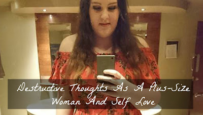 Destructive Thoughts As A Plus-Size Woman And Self Love