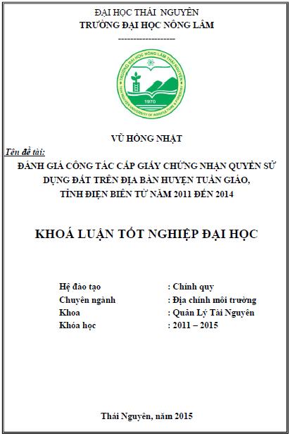 Đánh giá công tác cấp giấy chứng nhận quyền sử dụng đất trên địa bàn huyện Tuần Giáo tỉnh Điện Biên từ năm 2011-2014