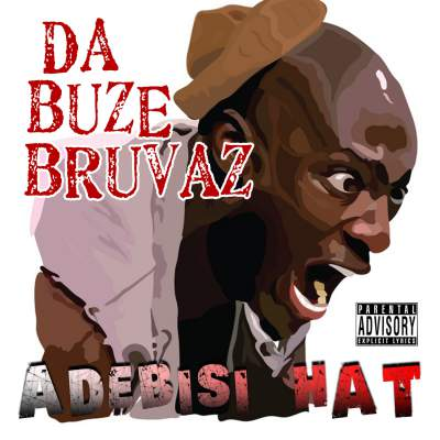 Da Buze Bruvaz - Adebisi Hat - Album Download, Itunes Cover, Official Cover, Album CD Cover Art, Tracklist